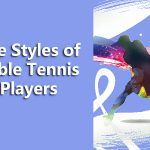 table tennis playing styles